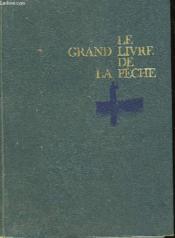 Le Grand Livre De La Peche - Volume 2 - Couverture - Format classique