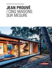 Cinq maisons sur-mesure de Jean Prouvé - Couverture - Format classique