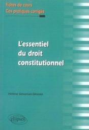 L'essentiel du droit constitutionnel ; fiches de cours et cas pratiques corrigés - Couverture - Format classique