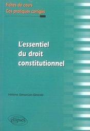 L'essentiel du droit constitutionnel ; fiches de cours et cas pratiques corrigés - Intérieur - Format classique