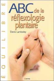 ABC de la réflexologie plantaire - Couverture - Format classique