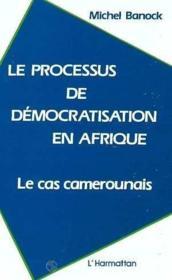 Le processus de démocratisation en Afrique ; le cas camerounais - Couverture - Format classique