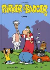 Parker & Badger t.2 ; oups ! - Couverture - Format classique
