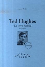 Ted hugues ; la terre hantée - Couverture - Format classique