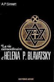 La vie extraordinaire d'helena p. blavatsky - Couverture - Format classique