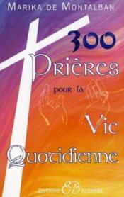 300 prières pour la vie quotidienne - Couverture - Format classique