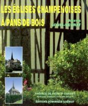 Les églises champenoises à pans de bois (2e edition) - Couverture - Format classique