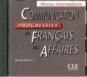 Communication progressive du français des affaires ; niveau intermédiaire - Couverture - Format classique