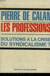 Les Professions Solution A La Crise Du Syndicalisme ? - Couverture - Format classique
