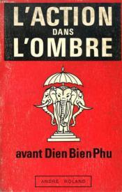 L'Action Dans L'Ombre, Avant Dien-Bien-Phu - Couverture - Format classique