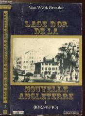 L'Age D'Or De La Nouvelle Angleterre - Tome I - Le Printemps De Boston (1812-1840) - Couverture - Format classique