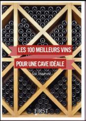 Les 100 meilleurs vins pour une cave idéale - Couverture - Format classique
