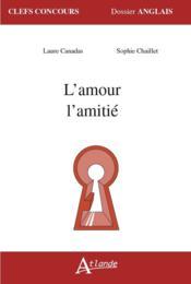 L'amour, l'amitié - Couverture - Format classique