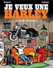 Je veux une Harley T.6 ; garage, sweet garage - Couverture - Format classique