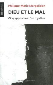 Dieu et le mal ; cinq approches d'un mystère - Couverture - Format classique