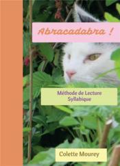 Abracadabra ! ; méthode de lecture syllabique - Couverture - Format classique