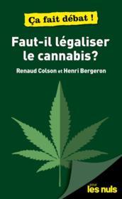 Faut-il légaliser le cannabis ? pour les nuls ça fait debat ! - Couverture - Format classique