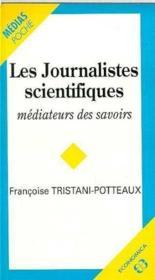 Les journalistes scientifiques, mediateurs du savoir - Couverture - Format classique