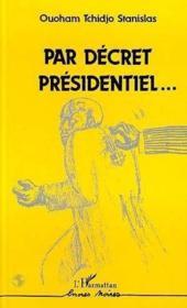 Par décret présidentiel... - Couverture - Format classique