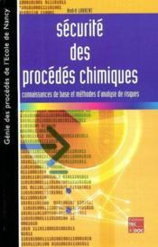 Sécurité des procédés chimiques ; connaissances de base et méthodes d'analyse de risque (génie des procédés de l'Ecole de Nancy) - Couverture - Format classique
