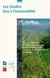 Les citadins face à l'automobilité étude comparée des agglomérations de Besançon, Grenoble, Tououse - Couverture - Format classique