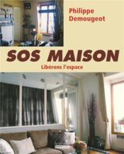 SOS maison t.2 ; libérons l'espace - Couverture - Format classique