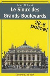 Le sioux des grands boulevards ; 28-8 police ! - Couverture - Format classique