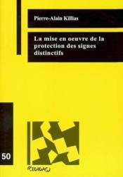 La mise en oeuvre de la protection des signes distinctifs - Couverture - Format classique