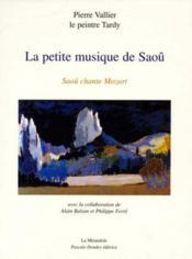 LA PETITE MUSIQUE DE SAOU , Saou chante Mozart. - Couverture - Format classique