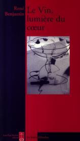 Le vin, lumière du coeur - Couverture - Format classique