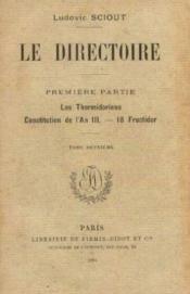 Le directoire 1ère partie: les thermidoriens, constitution de l'an III, 18 fructidor tome 2 - Couverture - Format classique