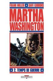 Martha Washington t.2 ; temps de guerre - Couverture - Format classique