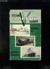 Steam Vapeur Dampf. Petites Et Grandes Echelles. - Couverture - Format classique