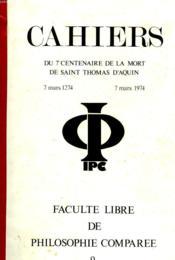 CAHIERS DU 7e CENTENAIRE DE LA MORT DE SAINT THOMAS D'AQUIN, 7 MARS 1275 - 7 MARS 1974 - Couverture - Format classique