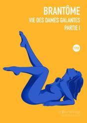 Vies des dames galantes t.1 - Couverture - Format classique