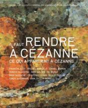 Il faut rendre à cézanne ce qui appartient à cézanne - Couverture - Format classique