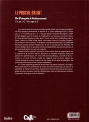Le Proche-orient ; de Pompée à Muhammad, Ier s. av. J.-C. - VIIe s. apr. J.-C. - 4ème de couverture - Format classique