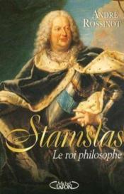 Stanislas le roi philosophe - Couverture - Format classique