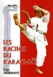 Les racines du karate-do ; ecole Shorin-Ryu - Couverture - Format classique