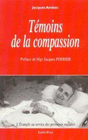 Temoins De La Compassion - L'Evangile Au Service Des Personnes Malades - Intérieur - Format classique
