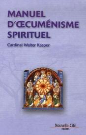 Manuel d'oecuménisme spirituel - Couverture - Format classique