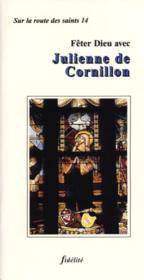 Feter Dieu Avec Julienne De Cornillon - Couverture - Format classique