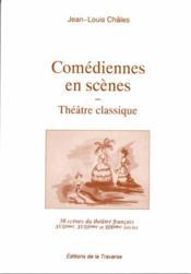 Comédiennes en scène ; théâtre classique - Couverture - Format classique