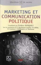 Marketing et communication politique ; théorie et pratique - Couverture - Format classique