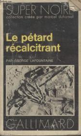 Collection Super Noire N° 117. Le Petard Recalcitrant. - Couverture - Format classique