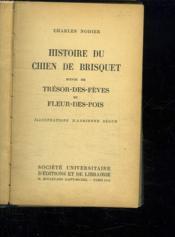 Histoire Du Chien De Brisquet Suivie De Tresor Des Feves Et Fleur Des Pois. - Couverture - Format classique