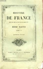 Histoire De France - Depuis Les Temps Recules Jusqu'En 1789 - Tome Iv - Quatrieme Edition. - Couverture - Format classique