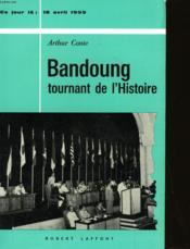 Bandoung - Tournant De L'Histoire - 18 Avril 1955 - Couverture - Format classique
