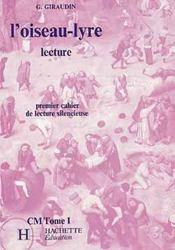 L'Oiseau Lyre T.1 ; Premier Cahier De Lecture Silencieuse - Intérieur - Format classique