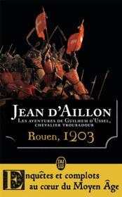 Les aventures de Guilhem d'Ussel, chevalier troubadour T.6 ; Rouen, 1203 - Couverture - Format classique